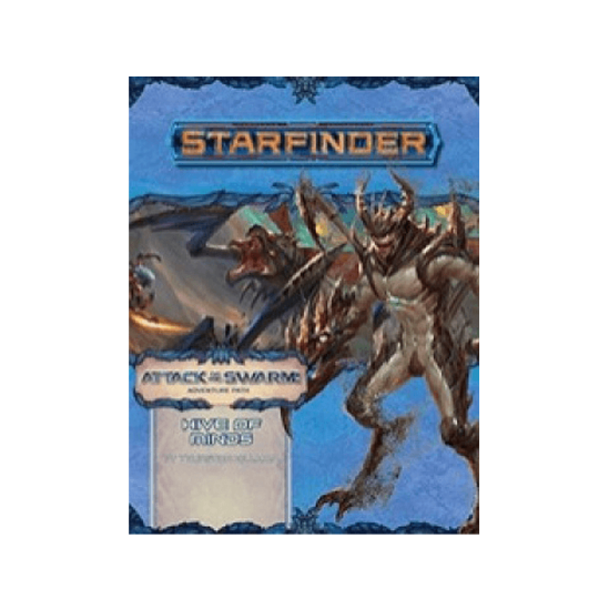 Starfinder Adventure Path: Hive of Minds (Attack of the Swarm! 5 of 6)